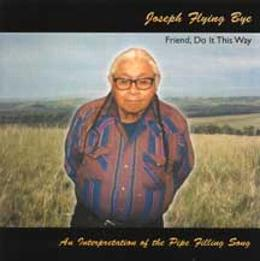 Lakota Ceremonial Songs CD cover with Joseph Flying Bye standing on the prairie